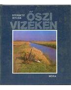 Őszi vizeken - Sterbetz István