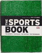 The Sports Book: The Sports, The Rules, The Tactics, The Techniques - Stubbs, Ray