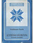 Az ifjúság lélektana (Scientia amabilis) - Stuhlmann Patrik dr.