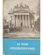 Az Egri Főszékesegyház - Sugár István