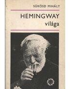 Hemingway világa - Sükösd Mihály
