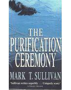 The Purification Ceremony - SULLIVAN, MARK T.