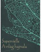 A világ hajnala - Superville, Jules