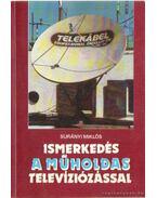 Ismerkedés a műholdas televíziózással - Surányi Miklós
