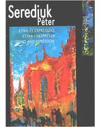 Serediuk Péter: Etika és expresszió (dedikált)