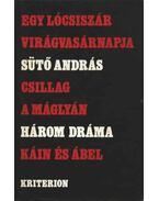 Három dráma - Sütő András