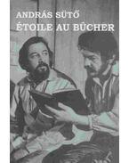 Étoile au bucher (dedikált) - Sütő András