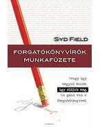 Forgatókönyvírók munkafüzete - Syd Field