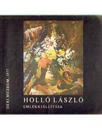 Holló László emlékkiállítása - Sz. Kürti Katalin