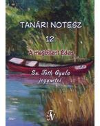 Tanári notesz 12. - A megbillent Éden - Sz. Tóth Gyula