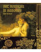 Art Nouveau in Hungary: Painting, Sculpture and the Graphic Arts - Szabadi Judit