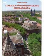 Szabadka városközpontjának dendroflórája