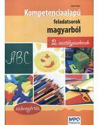 Kompetencia alapú feladatsorok magyarból 2. osztályosoknak - 2. osztályosoknak - Szabó Ágnes