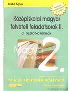 Középiskolai magyar felvételi feladatsorok II. 8. osztályosoknak - Szabó Ágnes