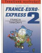 France-Euro-express 2 (Francia tankönyv + munkafüzet) - Szabó Anita - Michel Soignet
