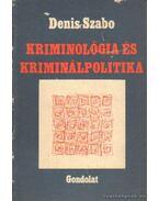 Kriminológia és kriminálpolitika - Szabo, Denis