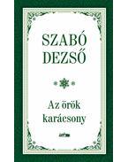 Az örök karácsony - Szabó Dezső