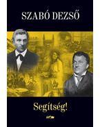 Segítség! - Szabó Dezső