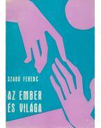 Az ember és világa (dedikált) - Szabó Ferenc