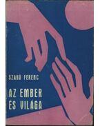 Az ember és világa - Szabó Ferenc