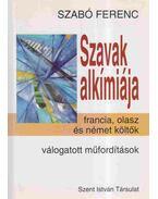 Szavak alkímiája - Szabó Ferenc