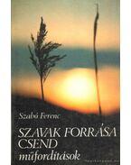Szavak forrása csend - Szabó Ferenc