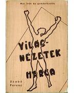 Világnézetek harca - Szabó Ferenc