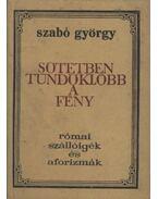 Sötétben tündöklőbb a fény - Szabó György