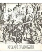 Szabó Vladimir kiváló művész kiállítása (dedikált) - Szabó György