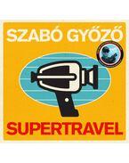 Supertravel - Szabó Győző