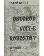 Ostorod volt-e Rodostó? - Szabó Gyula