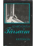 Társaim - Szabó Gyula