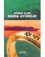 Mária gyűrűje - Szabó Illés