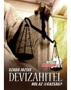 Devizahitel - Hol az (i)gazság? - Szabó József