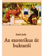 Az ezoterikusút buktatói - Szabó Judit