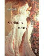 Spirituális mesék - Szabó Judit