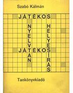 Játékos nyelvtan játékos helyesírás - Szabó Kálmán
