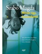 Mózes egy, huszonkettő - Szabó Magda