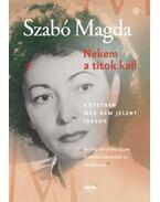 Nekem a titok kell - Szabó Magda