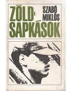 Zöldsapkások - Szabó Miklós