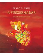 A fűszermadár - Szabó T. Anna
