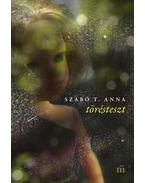 Törésteszt - Szabó T. Anna