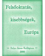 Felsőoktatás, kisebbségek, Európa - Szabó Zoltán