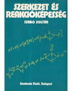 Szerkezet és reakcióképesség - Szabó Zoltán