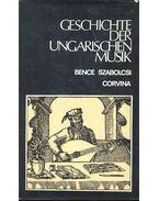 Geschichte der Ungarischen Musik - Szabolcsi Bence