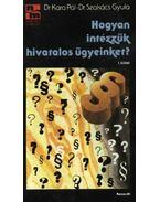 Hogyan intézzük hivatalos ügyeinket? I.-II. - Szakács Gyula, dr., Kara Pál, dr.