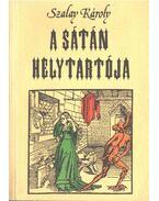 A sátán helytartója - Szalay Károly