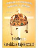 Jubileumi katolikus tájékoztató - Szalay Olga, Gyorgyovich Miklós, Tomka Ferenc