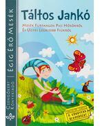 Táltos Jankó - Szántai Zsolt