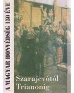 Szarajevótól trianonig